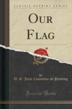 Our Flag (Classic Reprint)