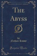 The Abyss (Classic Reprint)