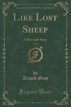 Like Lost Sheep, Vol. 2 of 3