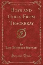 Boys and Girls from Thackeray (Classic Reprint)