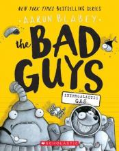The Bad Guys in Intergalactic Gas (the Bad Guys #5)