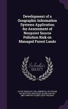 Development of a Geographic Information Systems Application for Assessment of Nonpoint Source Pollution Risk on Managed Forest Lands