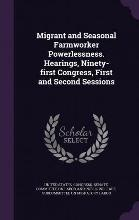 Migrant and Seasonal Farmworker Powerlessness. Hearings, Ninety-First Congress, First and Second Sessions
