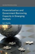 Financialization and Government Borrowing Capacity in Emerging Markets 2012