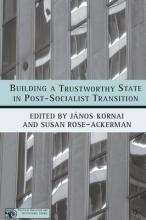 Building a Trustworthy State in Post-Socialist Transition