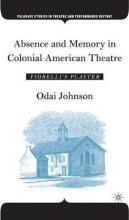 Absence and Memory in Colonial American Theatre