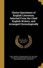 Choice Specimens of English Literature; Selected from the Chief English Writers, and Arranged Chronologically