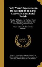 Forty Years' Experience in the Working of an S.P.G. Association in a Rural Parish
