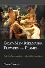 Goat-Men, Mermaids, Flowers, and Flames