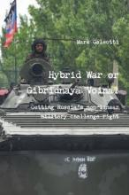Hybrid War or Gibridnaya Voina? Getting Russia's Non-Linear Military Challenge Right