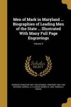 Men of Mark in Maryland ... Biographies of Leading Men of the State ... Illustrated with Many Full Page Engravings; Volume 3