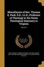 Miscellanies of REV. Thomas E. Peck, D.D., LL.D., Professor of Theology in the Union Theological Seminary in Virginia; Volume 3