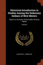 Historical Introduction to Studies Among the Sedentary Indians of New Mexico