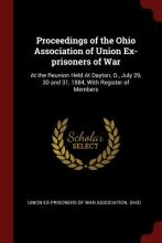 Proceedings of the Ohio Association of Union Ex-Prisoners of War