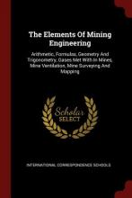 The Elements of Mining Engineering