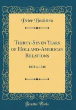 Thirty-Seven Years of Holland-American Relations