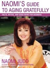 Naomi's Guide to Aging Gratefully