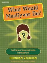 What Would MacGyver Do?