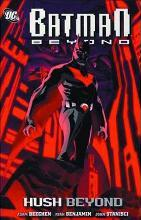 Batman Beyond Hush Beyond