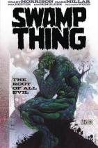 Swamp Thing: The Root of All Evil: The Root of All Evil