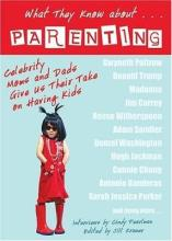 What They Know About...PARENTING!