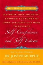 Maximise Your Potential Through the Power of Your Subconscious Mind to Develop Self-Confidence and Self-Esteem: Book 3