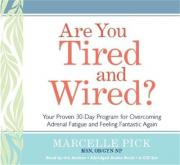 Are You Tired And Wired?: Your Simple 30-Day Program For Overcoming Adrenal Fatigue And Feeling Fantastic