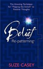 Belief Re-Patterning (TM)