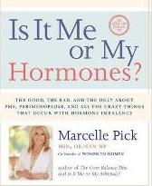 Is It Me Or My Hormones?: The Good, The Bad, And The Ugly About Pms, Perimenopause, And All The Crazy Things That Occur