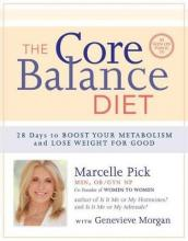 The Core Balance Diet: 4 Weeks to Boost Your Metabolism and Lose WeightFor Good