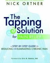 Tapping Solution for Pain Relief: a Step-by-Step Guide to Reducing and Eliminating Chronic Pain