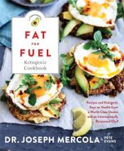 The Fat for Fuel Ketogenic Cookbook