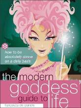 The Modern Goddess' Guide to Life