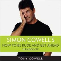 Simon Cowells How to Be Rude and Get Ahead Handbook
