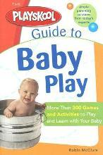 The Playskool Guide to Baby Play
