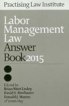 Labor Management Law Answer Book 2015