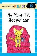 I'm Going to Read (R) (Level 1): No More TV, Sleepy Cat