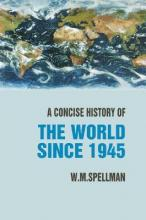 A Concise History of the World Since 1945