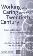 Working and Caring Over the Twentieth Century
