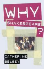Why Shakespeare?
