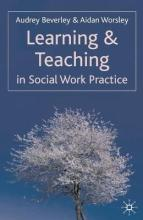 Learning and Teaching in Social Work Practice