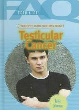 Frequently Asked Questions about Testicular Cancer