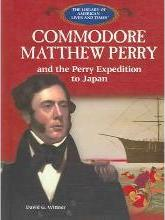 Commodore Mathew Perry and the Perry Expedition to Japan