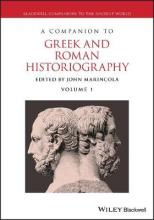 A Companion to Greek and Roman Historiography
