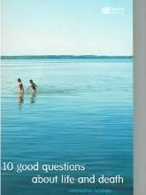 10 Good Questions About Life And Death