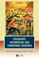 Philosophy, Methodology and Educational Research
