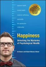 Happiness - Unlocking the Mysteries of Psychological Wealth