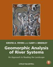 Geomorphic Analysis of River Systems - an Approachto Reading the Landscape