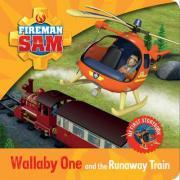 Fireman Sam: My First Storybook: Wallaby One and the Runaway Train