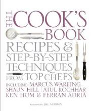 The Cook's Book: Including Marcus Wareing, Shaun Hill, Ken Hom and Charlie Trotter